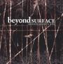 Destination's End - Beyond Surface