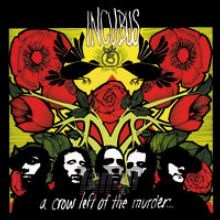 A Crow Left Of The Murder - Incubus