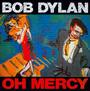 Oh Mercy - Bob Dylan
