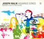 Aquarius Songs - Joseph Malik