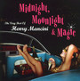 Midnight, Moonlight & Magic - Henry Mancini