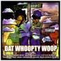Dat Whoopty Woop - Soopafly
