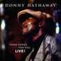 These Songs For You, Live! - Donny Hathaway