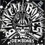 Dem Bones - Broken Bones