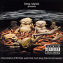 Chocolate Starfish & The Hot Dog Flavored Water - Limp Bizkit