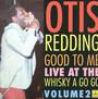 Good To Me - Otis Redding