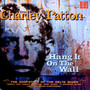 Hang It On The Wall - Charley Patton