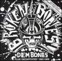 Dem Bones/Decapitated - Broken Bones