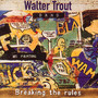 Breaking The Rules - Walter  Trout Band