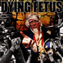 Destroy The Opposition - Dying Fetus