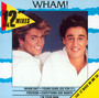 Twelve Inch Mixes - Wham!