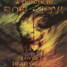 Covered Dead Or Alive - Tribute to Bon Jovi