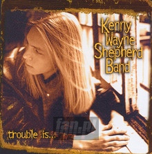 Trouble Is - Kenny Wayne Shepherd