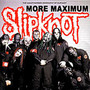 More Maximum Biography - Slipknot