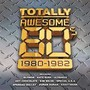 Totally Awesome '80-'82 - V/A