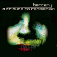 Battery: A Tribute To Rammstein - Tribute to Rammstein
