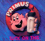 Suck On This! - Primus