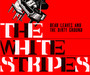 Dead Leaves & The Dirty Ground - The White Stripes