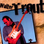 Walter Trout - Walter Trout