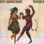 Trouble - Ray Lamontagne