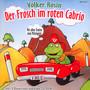 Der Frosch Im Roten Cabri - Volker Rosin