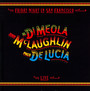 Friday Night In San Francisco - John McLaughlin / Al Di Meola  / Paco De Lucia