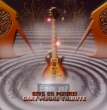 Give Us Moore! - Tribute to Gary Moore