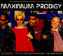Maximum - The Prodigy