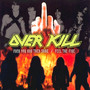 Fuck You & Then Some/Feel The Fire - Overkill