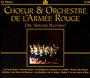 Choeurs Et Orchestre De L'arme Rouge - Red Army Choir