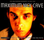 Maximum - Nick Cave / The Bad Seeds