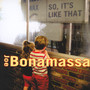 So, It's Like That - Joe Bonamassa