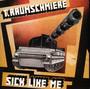 Sick Like Me - T. Raumschmiere