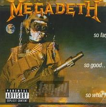 So Far, So Good, So What! - Megadeth