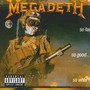 So Far, So Good, So What! - Megadeth