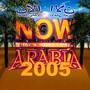 Now Arabia 2005 - Now!