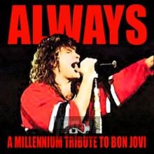 Always: A Millennium Tribute - Tribute to Bon Jovi