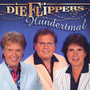 Hundertmal - Die Flippers