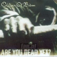 Are You Dead Yet ? - Children Of Bodom