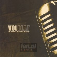 The Strenght The Sound The Songs - Volbeat