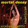 Sickening Erotic Fanatici - Mortal Decay