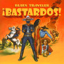 Bastardos - Blues Traveler
