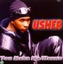 You Make Me Wanna - Usher