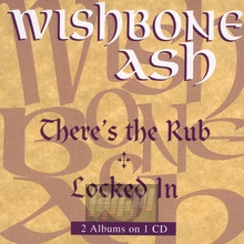 There's The Rub/Locked In [2on1] - Wishbone Ash