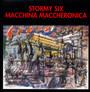 Macchina Maccheronica - Stormy Six