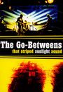 That Striped Sunlight Sound - The Go Betweens