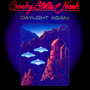 Daylight Again - Crosby, Stills & Nash