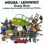Crazy Bros - Leniwiec / Houba