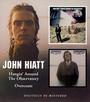 Hangin' Around The Observ - John Hiatt