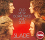 Old, New, Borrowed & Blue - Slade